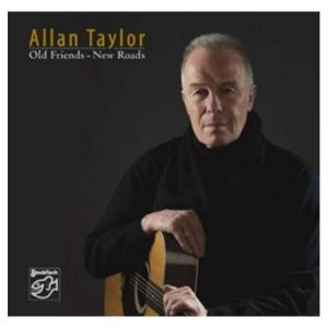 Allan Taylor - Old Friends - New Roads